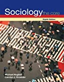 img - for Sociology: The Core: 8th (Eigth) Edition book / textbook / text book