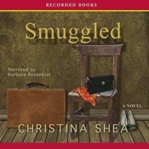 Smuggled: A Novel | [Christina Shea]