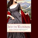 Into the Wilderness: Wilderness Saga, Book 1 | Sara Donati