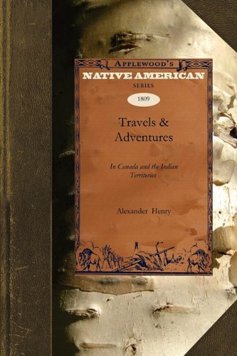 Travels & Adventures in Canada and the Indian Territories Between the Years 1760 and 1776 (Native American (Paperback))