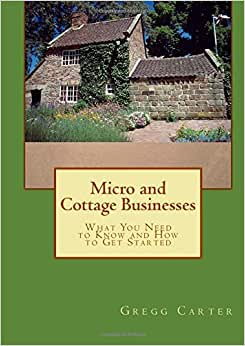 Micro And Cottage Businesses: What You Need To Know And How To Get Started