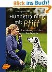 Hundetraining mit Pfiff: Erziehung mi...
