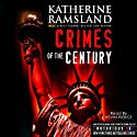 Crimes of the Century: New York Cases from the Crime Files of Notorious USA Audiobook by Katherine Ramsland Narrated by Kevin Pierce