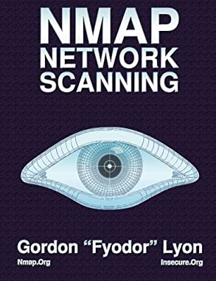Nmap Network Scanning: The Official Nmap Project Guide to Network Discovery and Security Scanning