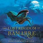 The Lost Kingdom of Bamarre | Gail Carson Levine