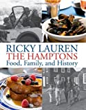 img - for The Hamptons: Food, Family, and History 1st (first) by Lauren, Ricky (2012) Hardcover book / textbook / text book