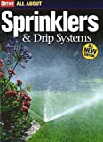 All About Sprinklers and Drip Systems (Orthos All About Gardening)