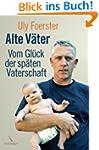 Alte V�ter: Vom Gl�ck der sp�ten Vate...