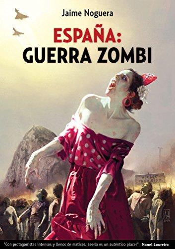 Portada del libro España: Guerra Zombi de Jaime Cristian Noguera Martín