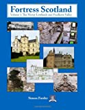 Simon Forder Fortress Scotland: The Moray Lowlands and Findhorn Valley: 1
