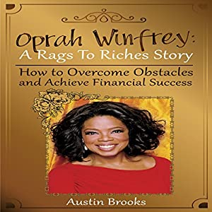 Oprah Winfrey: A Rags to Riches Story Audiobook