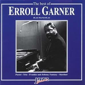 Best of Erroll Garner: Play Piano Play                                                                                                                                                                                                                                                                Import
