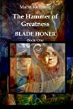 The Hammer of Greatness: The Life of the Oseberg Priestess (BLADE HONER) (Volume 1)