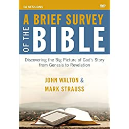 A Brief Survey of the Bible: A DVD Study: Discovering the Big Picture of God's Story from Genesis to Revelation