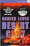 Damien Lewis Desert Claw (Quick Read)
