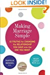 Making Marriage Simple: Ten Truths fo...