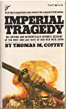 img - for Imperial Tragedy, Japan in World War II, the First Days and the Last book / textbook / text book