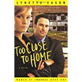 Too Close to Home: A Novelby Lynette Eason