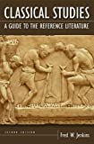 Classical Studies: A Guide to the Reference Literature (Reference Sources in the Humanities)
