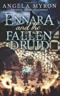 Ennara and the Fallen Druid (Volume 1)