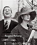 Die elegante Welt der Regina Relang:...