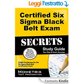 Certified Six Sigma Black Belt Exam Secrets Study Guide: CSSBB Test Review for the Six Sigma Black Belt Certification Exam (English Edition)
