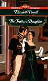 The Traitor\'s Daughter (Signet Regency Romance)