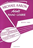 Michael Aaron Adult Piano Course / Book 2