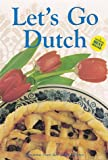 img - for Let's Go Dutch: A Treasury of Dutch Cuisine book / textbook / text book
