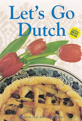 Let'S Go Dutch: A Treasury Of Dutch Cuisine