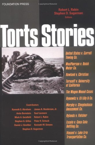 Rabin and Sugarman's Torts Stories (Stories Series) (Law...