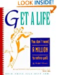 Get a Life: You Don't Need a Million...