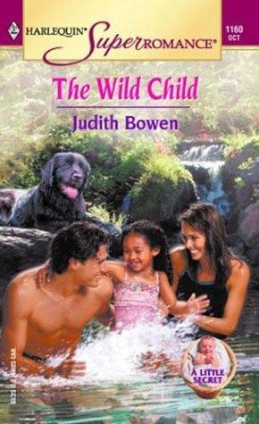 Image for The Wild Child: A Little Secret (Harlequin Superromance No. 1160)