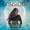 Consider: Holo, Book 1 Audiobook by Kristy Acevedo Narrated by Erin Spencer