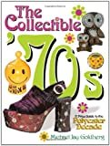 The Collectible 70s: A Price Guide to the Polyester Decade