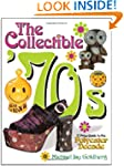 The Collectible '70s: A Price Guide t...