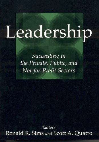 Leadership: Succeeding in the Private, Public, and...