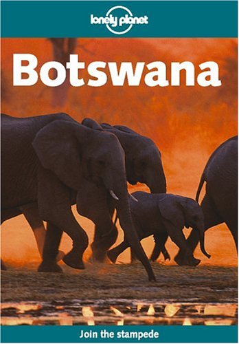 Lonely Planet Botswana (Lonely Planet Botswana  &  Namibia)