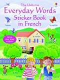 Felicity Brooks Everyday Words in French (Everyday Words Sticker Books)