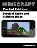 Minecraft Pocket Edition: Survival Guide and Building Ideas