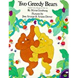 Two Greedy Bears: Adapted From A Hungarian Folk Tale ~ Ariane Dewey
