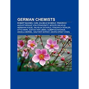 German Chemists: Carl Wilhelm Scheele, Friedrich August Kekul Von ...