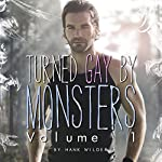 Turned Gay By Monsters: Volume 1 (Monsters Made Me Gay) | Hank Wilder