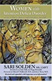 Women with Attention Deficit Disorder: Embrace Your Differences and Transform Your Life (1887424970) by Sari Solden