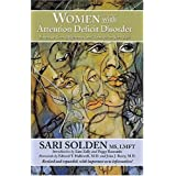 Women with Attention Deficit Disorder: Embrace Your Differences and Transform Your Life ~ Sari Solden