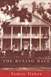 img - for The Ruling Race: A History of American Slaveholders book / textbook / text book