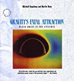 Mitchell Begelman Gravity's Fatal Attraction: Black Holes in the Universe (