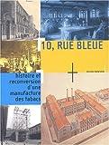 echange, troc Collectif - 10, rue Bleue : Histoire et reconversion d'une manufacture des tabacs