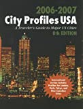 img - for City Profiles USA, 2006-2007: A Traveler's Guide to Major U.S. Cities (City Profiles USA) book / textbook / text book