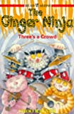 Ginger Ninja: Three's a Crowd Bk. 6